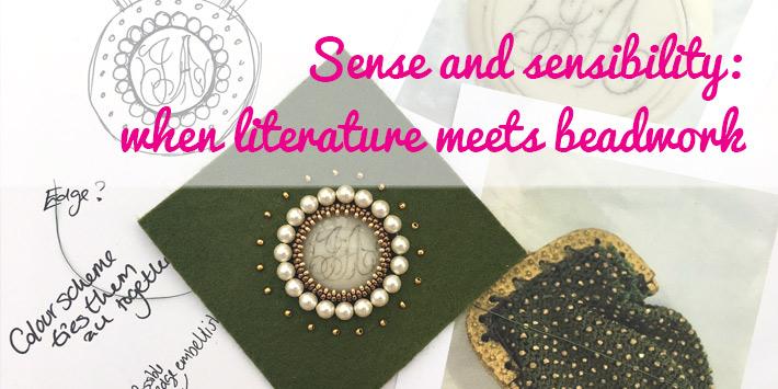 Sense and sensibility: when literature meets beadwork